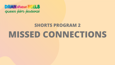 Shorts 2 Missed connections